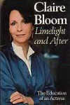 Limelight And After: The Education Of An Actress - Claire Bloom