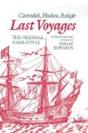 Last Voyages: Cavendish, Hudson, Ralegh: The Original Narratives - Philip Edwards