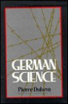 German Science: Some Reflections on German Science/German Science and German Virtues - Pierre Duhem