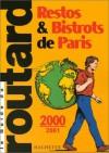 Le guide du Routard: Restos & bistrots de Paris 2000-2001 - Philippe Gloaguen