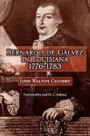 Bernardo de Galvez in Louisiana: 1776-1783 - John Walton Caughey