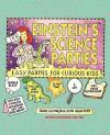 Einstein's Science Parties: Easy Parties for Curious Kids - Shar Levine, Allison Grafton