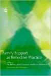 Family Support as Reflective Practice - Pat Dolan, John Canavan, John Pinkerton