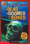 History Channel: History's Mysteries: Dead, Doomed And Buried - Jane B. Mason, Sarah Hines Stephens
