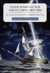 Four Years on the Great Lakes, 1813-1816: The Journal of Lieutenant David Wingfield, Royal Navy - Bamford Don, Paul Carroll