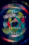 The Illuminations: A Novel - Andrew O'Hagan