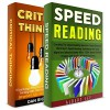 Speed Reading + Critical Thinking! Two in One Bundle: Book 1: Cracking The Speed Reading Secret in 1 hour! + Book 2: 8 Surprisingly Effective Ways To Improve Critical Thinking Skills! - Albert Lee, Dan Richards
