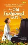 An Old-Fashioned Girl - Louisa May Alcott, Nadiah Abidin, Azzura Dayana