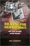 Bracing for Armageddon - Dee Garrison