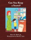 Can You Keep a Secret? - Mack H. Webb, Jr., Mack H. Webb, Jr.