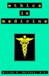 Ethics in Medicine - Milton D. Heifetz
