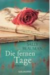 Die fernen Tage: Roman - Sally Beauman, Claudia Franz