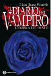 Il diario del vampiro. L'ombra del male - Lisa Jane Smith, M. Amodio