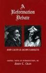 A Reformation Debate: John Calvin & Jacopo Sadoleto - John Olin