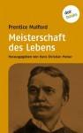 Meisterschaft des Lebens (German Edition) - Prentice Mulford