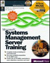 Systems Management Server Training (Microsoft Training Guide) - Microsoft Press, Microsoft Press