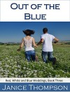 Out of the Blue (Red, White and Blue Weddings Book 3) - Janice Thompson