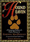 The Hound of Heaven: A Contemporary Translation of a Timeless Masterpiece - Gordon MacDonald, Francis G. Thompson