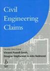 Civil Engineering Claims - Vincent Powell-Smith, Douglas Stephenson, John Redmond