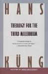 Theology for the Third Millennium: An Ecumenical View - Hans Küng, Peter Heinegg