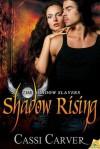 Shadow Rising - Cassi Carver