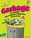 Garbage: Investigate What Happens When You Throw It Out With 25 Projects - Donna Latham