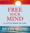 Free Your Mind - Betty Shine