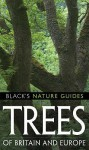 Trees Of Britain And Europe (Black's Nature Guides) - Margot Spohn, Roland Spohn