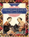 Hearts and Hands: Women, Quilts, and the American Society - Pat Ferrero, Elaine Hedges, Julie Silber