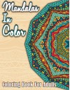 Mandalas In Color: Coloring Book For Adults (Sacred Mandala Designs and Patterns Coloring Books for Adults) (Volume 9) - Lilt Kids Coloring Books