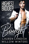 Bought: Highest Bidder - Lauren Landish, Willow Winters