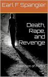Death, Rape, and Revenge: Collection of Poetry - Michael Fisher