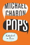 Pops Fatherhood in Pieces - Michael Chabon