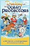 Duckey and the Ocean Protectors - John Sexton, Katie Gutierrez