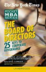 The Board of Directors: 25 Keys to Corporate Governance - Marianne M. Jennings, Eric Conger