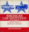 American Car Spotter's Guide: 1920-1939 - Tad Burness