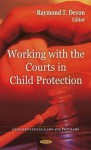 Working with the Courts in Child Protection - William G. Jones