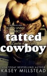 Tatted Cowboy - Kasey Millstead