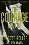 The Courage Factor - E. Scott Geller, Bob Veazie