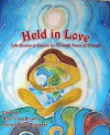 Held in Love: Life Stories to Inspire Us Through Times of Change - Molly Young Brown, Carolyn Wilbur Treadway