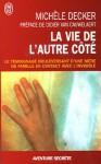 La Vie De L'autre Côté - Michèle Decker, Didier van Cauwelaert