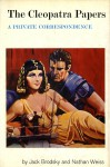 The Cleopatra Papers - Jack Brodsky, Nathan Weiss