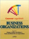 Business Organizations/Corporations: Keyed To Choper, Coffee & Gilson (Casenote Legal Briefs) - Casenote Legal Briefs