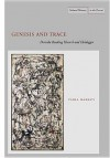 Genesis and Trace: Derrida Reading Husserl and Heidegger - Paola Marrati, Simon Sparks
