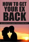 Get Your Ex Back: No Contact Rule Makes Your Ex Come Back ! (Get Your Ex Back, No Contact Rule, Relationship Advice, How To Get Your Ex Back) - Katherine Miller