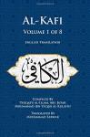 Al-Kafi, Volume 1 of 8: English Translation - Thiqatu al-Islam, Abu ja'far Muhammad ibn Ya'qub al-Kulayni, Muhammad Sarwar