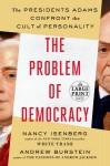 The Problem of Democracy - Nancy Isenberg