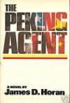 The Peking Agent - James D. Horan