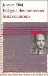Exégèse des Nouveaux Lieux Communs - Jacques Ellul