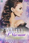 To Win a Viscount - Frances Fowlkes